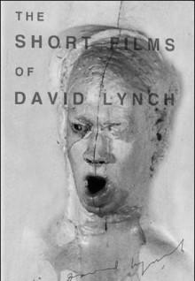 The Short Films of David Lynch