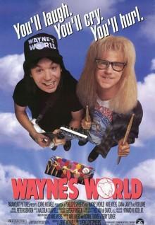 Wayne's world ¡Qué desparrame!